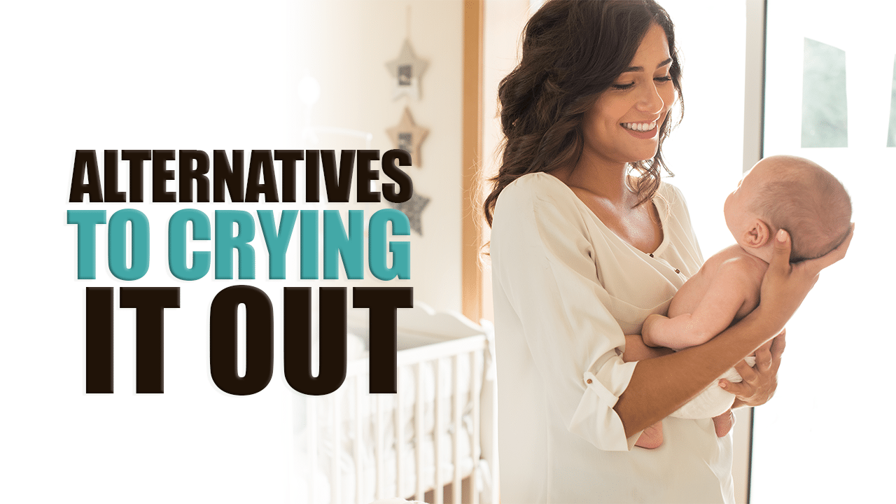 Alternatives to Crying it Out