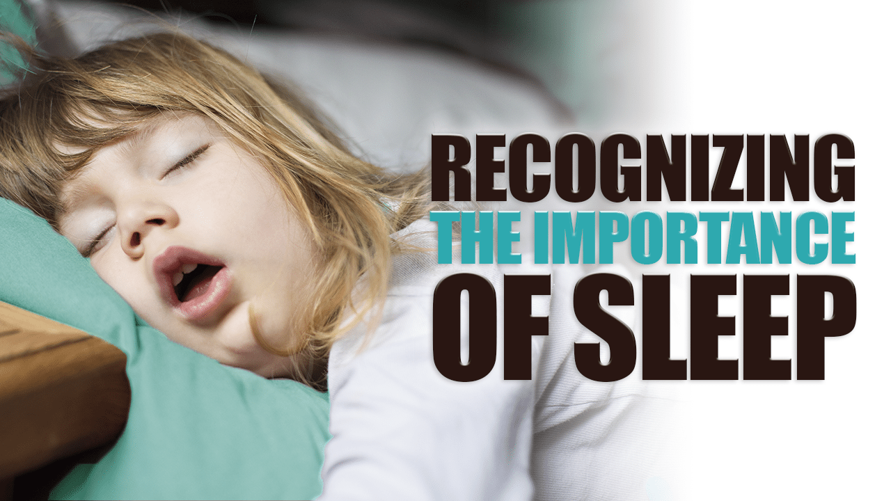 Recognizing the Importance of Sleep