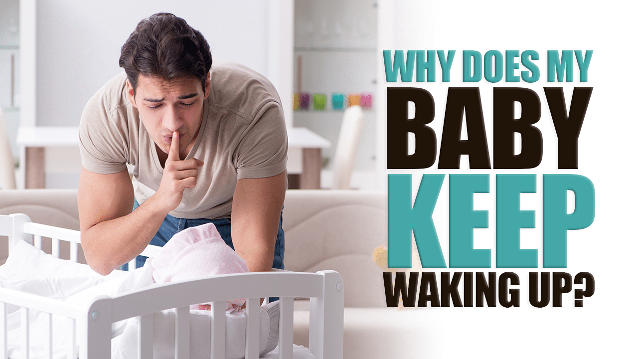 Why Does my Baby Keep Waking Up?