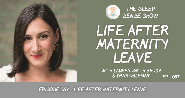 Episode 057 – Life After Maternity Leave