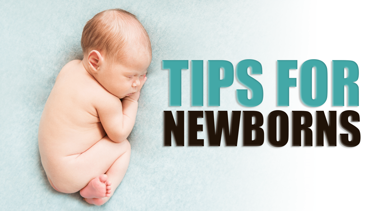 Tips for Newborns