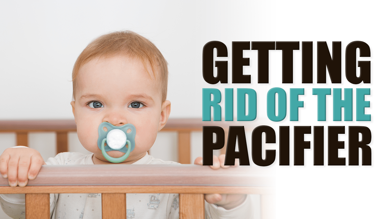 Getting Rid of the Pacifier