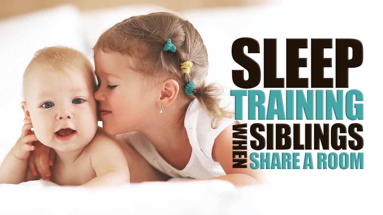 Sleep Training When Siblings Share a Room