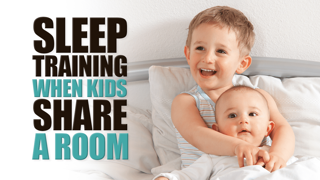 Sleep Training When Kids Share a Room