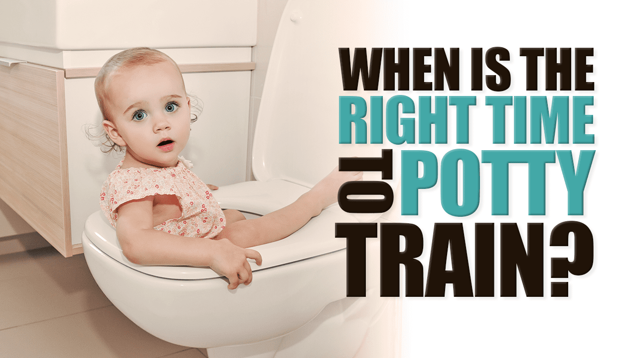 When is the Right Time to Potty Train?