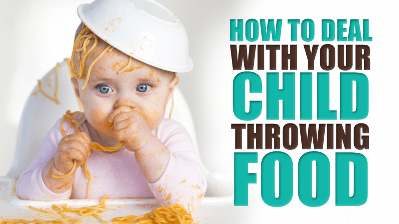How to Deal With Your Child Throwing Food