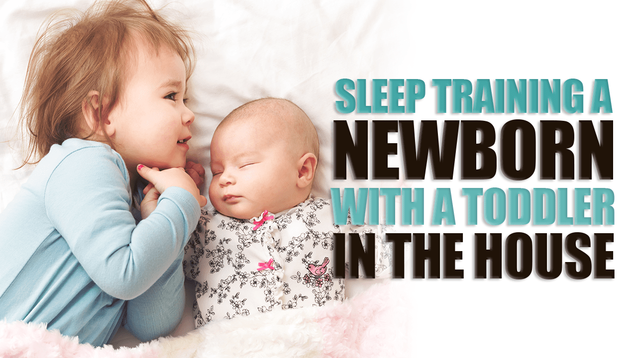 Sleep Training a Newborn With a Toddler in the House