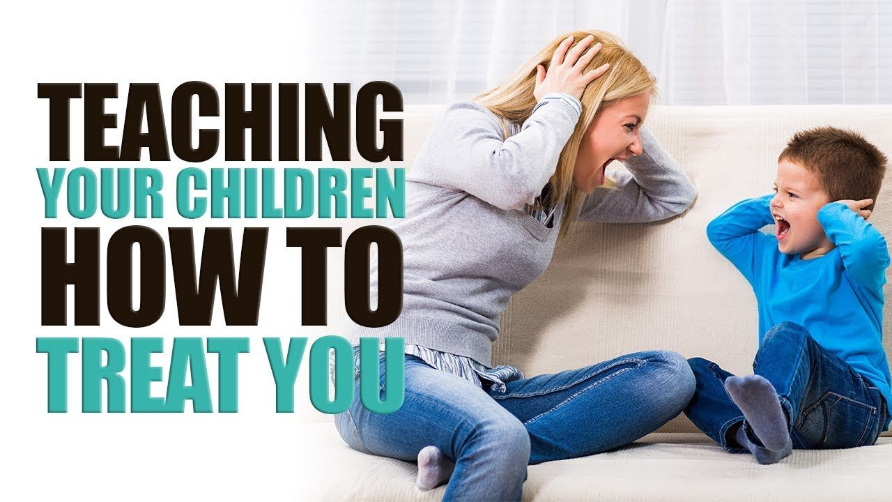 Teaching Your Children How to Treat You